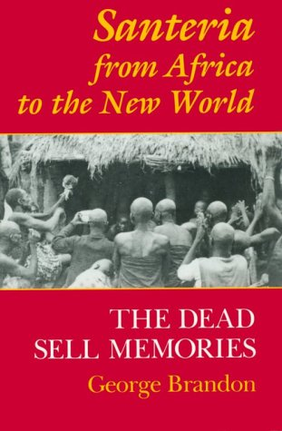 Santeria from Africa to the New World The Dead Sell Memories  1997 9780253211149 Front Cover