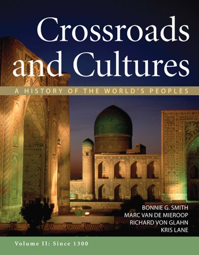 Crossroads and Cultures, Volume II: Since 1300 A History of the World's Peoples  2012 9780312442149 Front Cover