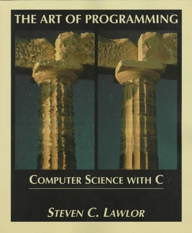 Art of Programming Computer Science with C 1st 1996 9780314068149 Front Cover