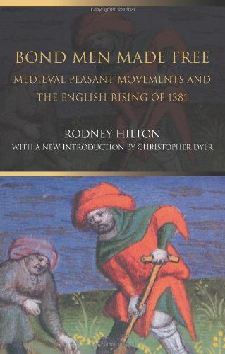 Bond Men Made Free Medieval Peasant Movements and the English Rising of 1381 2nd 2003 (Revised) edition cover