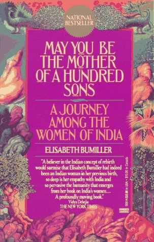 May You Be the Mother of a Hundred Sons A Journey among the Women of India N/A edition cover