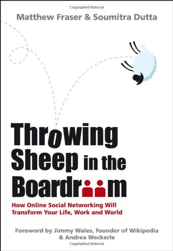 Throwing Sheep in the Boardroom How Online Social Networking Will Transform Your Life, Work and World  2008 9780470740149 Front Cover
