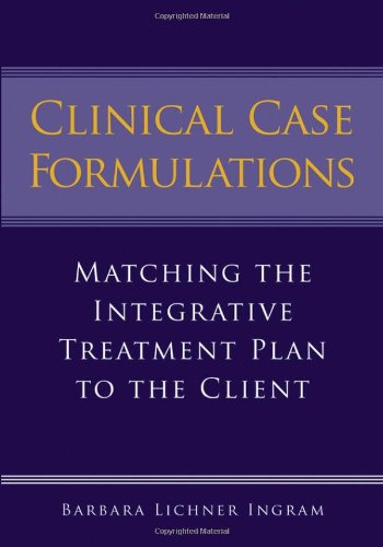Clinical Case Formulations Matching the Integrative Treatment Plan to the Client  2006 edition cover
