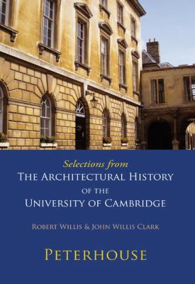 Selections from the Architectural History of the University of Cambridge Peterhouse N/A 9780521147149 Front Cover