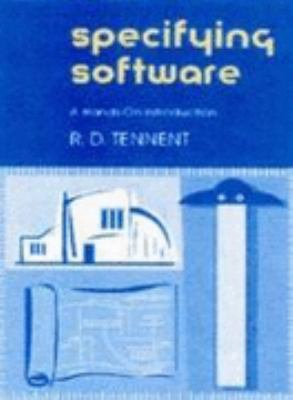 Specifying Software A Hands-On Introduction  2001 9780521808149 Front Cover