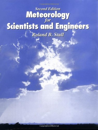 Meteorology for Scientists and Engineers A Technical Companion Book to C. Donald Ahrens' Meteorology Today 2nd 2000 (Revised) 9780534372149 Front Cover