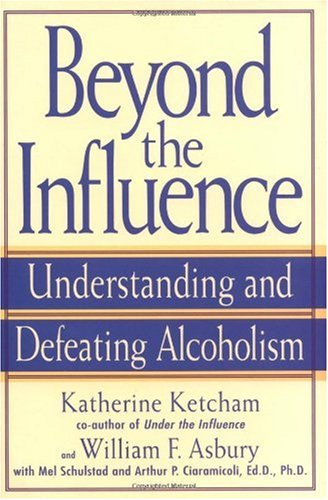 Beyond the Influence Understanding and Defeating Alcoholism 2nd 2000 edition cover