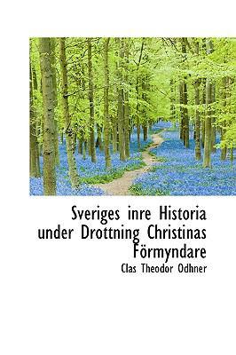 Sveriges Inre Historia under Drottning Christinas F÷Rmyndare N/A edition cover