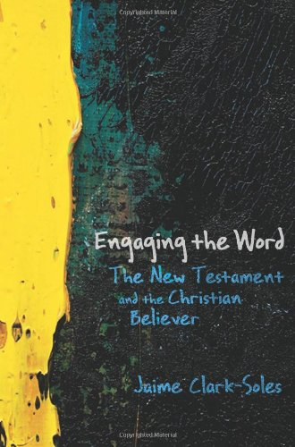 Engaging the Word The New Testament and the Christian Believer  2010 edition cover