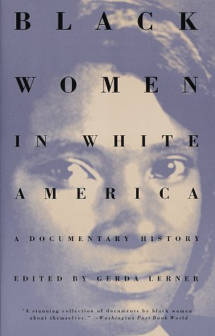 Black Women in White America A Documentary History N/A edition cover
