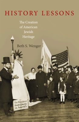 History Lessons The Creation of American Jewish Heritage  2013 edition cover