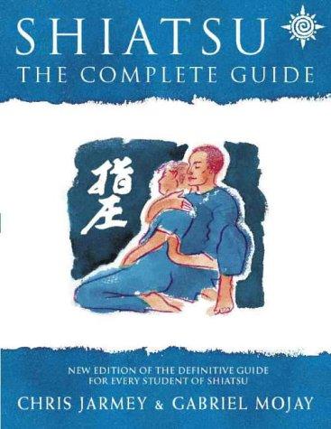 Shiatsu The Complete Guide 2nd 1999 edition cover