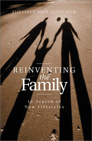 Reinventing the Family In Search of New Lifestyles  2002 9780745622149 Front Cover
