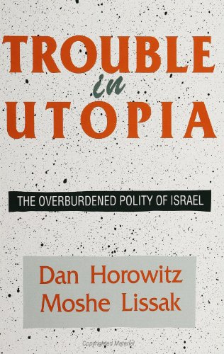 Trouble in Utopia The Overburdened Polity of Israel N/A edition cover