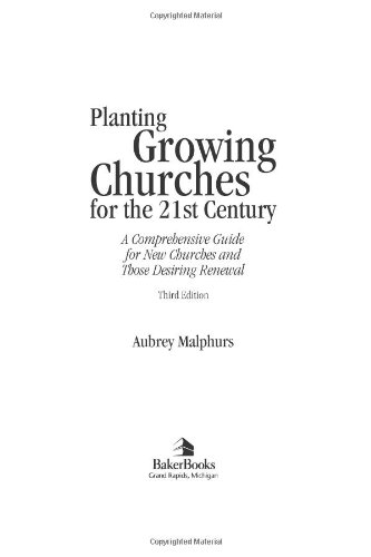 Planting Growing Churches for the 21st Century A Comprehensive Guide for New Churches and Those Desiring Renewal 3rd 2004 (Reprint) edition cover