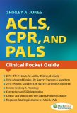 ACLS, CPR, and PALS Clinical Pocket Guide N/A edition cover
