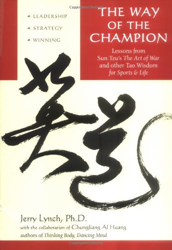 Way of the Champion Lessons from Sun Tzu's the Art of War and Other Tao Wisdom for Sports and Life  2006 edition cover