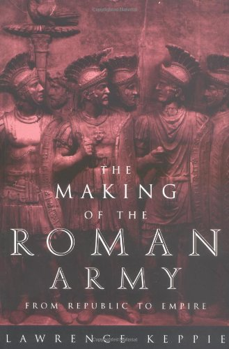 Making of the Roman Army From Republic to Empire  1984 edition cover
