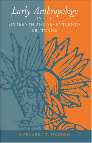 Early Anthropology in the 16th and 17th Centuries   1964 (Reprint) edition cover
