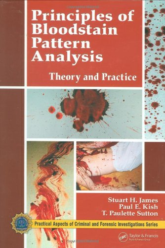 Principles of Bloodstain Pattern Analysis Theory and Practice 3rd 2005 (Revised) edition cover