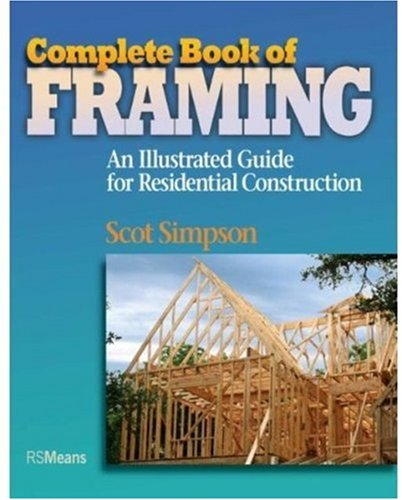 Complete Book of Framing An Illustrated Guide for Residential Construction  2007 edition cover