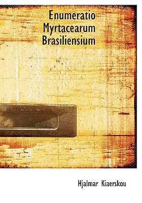 Enumeratio Myrtacearum Brasiliensium N/A 9781113930149 Front Cover