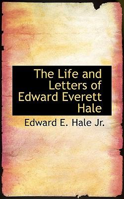Life and Letters of Edward Everett Hale N/A 9781115291149 Front Cover