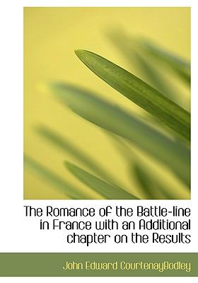 Romance of the Battle-Line in France with an Additional Chapter on the Results  N/A 9781115402149 Front Cover