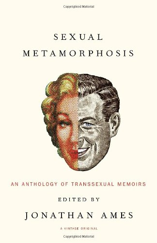 Sexual Metamorphosis An Anthology of Transsexual Memoirs  2005 edition cover