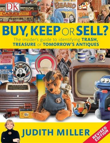 Buy, Keep or Sell? The Insider's Guide to Identifying Trash, Treasure or Tomorrow's Antiques  2009 9781405345149 Front Cover