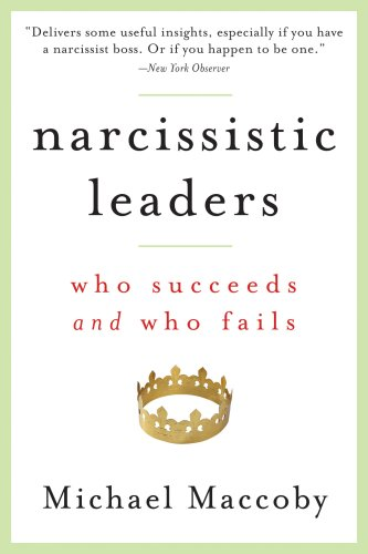Narcissistic Leaders Who Succeeds and Who Fails  2007 edition cover