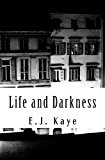 Life and Darkness  N/A 9781491258149 Front Cover