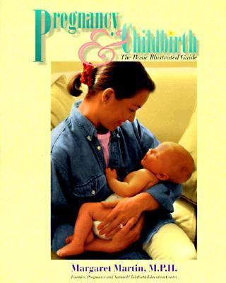 Pregnancy and Childbirth The Basic Illustrated Guide  1997 9781555611149 Front Cover