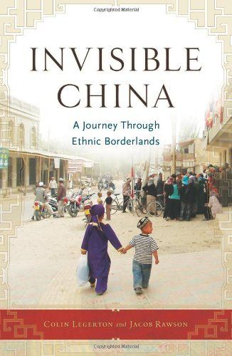 Invisible China A Journey Through Ethnic Borderlands  2009 edition cover