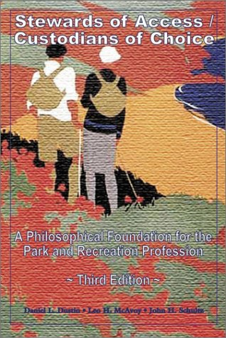 Stewards of Access/Custodians of Choice A Philosophical Foundation for the Park and Recreation Profession 3rd 2002 edition cover