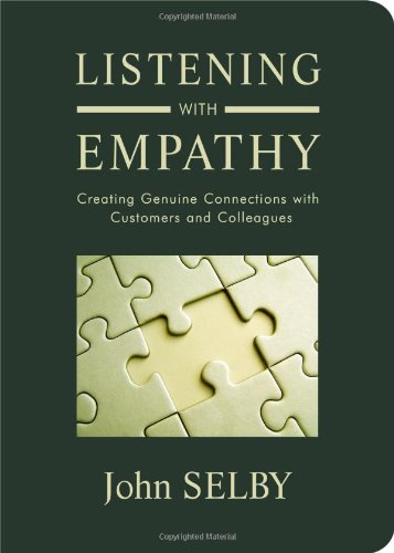 Listening with Empathy Creating Genuine Connections with Customers and Colleagues  2007 edition cover