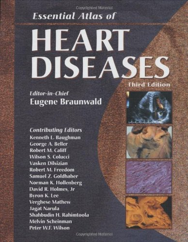Essential Atlas of Heart Diseases  3rd 2005 9781573402149 Front Cover
