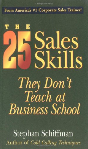 25 Sales Skills They Don't Teach at Business School   2002 9781580626149 Front Cover