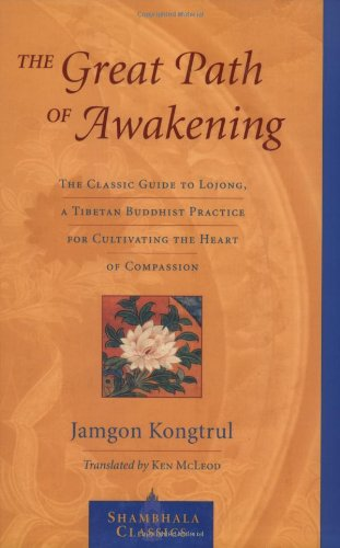 Great Path of Awakening The Classic Guide to Lojong, a Tibetan Buddhist Practice for Cultivating the Heart of Compassion  2005 edition cover