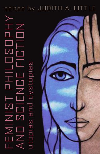 Feminist Philosophy and Science Fiction Utopias and Dystopias  2006 edition cover