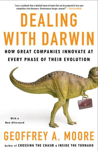 Dealing with Darwin How Great Companies Innovate at Every Phase of Their Evolution  2008 9781591842149 Front Cover
