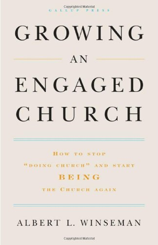 Growing an Engaged Church How to Stop Doing Church and Start Being the Church Again  2007 edition cover