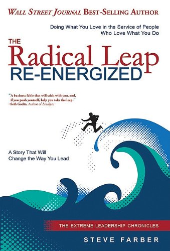 Radical Leap Re-Energized Doing What You Love in the Service of People Who Love What You Do  2011 edition cover