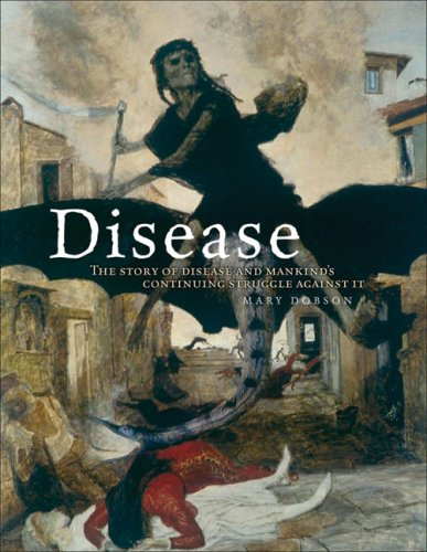 Disease The Extraordinary Stories Behind History's Deadliest Killers N/A edition cover