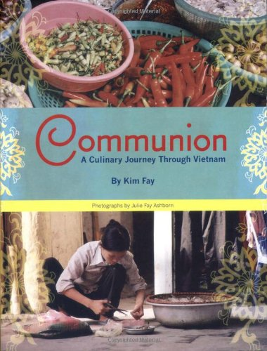 Communion A Culinary Journey Through Vietnam N/A 9781934159149 Front Cover