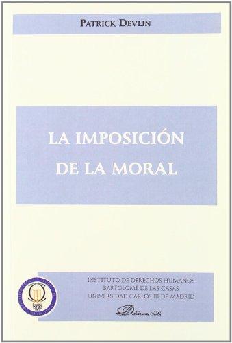 La imposicion de la moral / The imposition of morality:  2010 edition cover