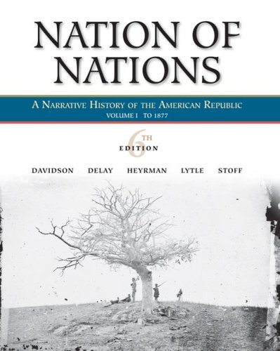 Nation of Nations, Volume I: To 1877 A Narrative History of the American Republic 6th 2008 edition cover