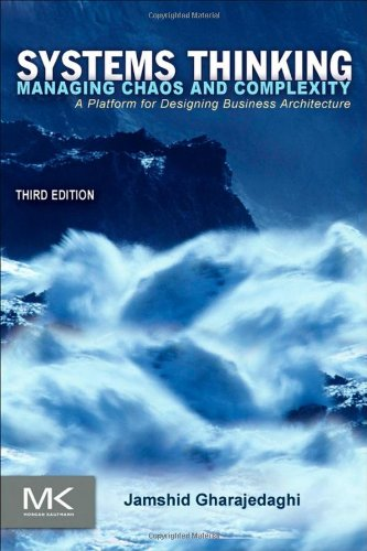 Systems Thinking Managing Chaos and Complexity - A Platform for Designing Business Architecture 3rd 2011 edition cover