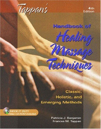 Tappan's Handbook of Healing Massage Techniques Classic, Holistic and Emerging Methods 4th 2005 (Revised) edition cover