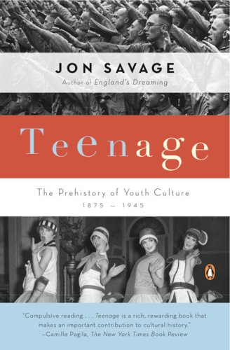 Teenage The Prehistory of Youth Culture: 1875-1945 N/A 9780140254150 Front Cover